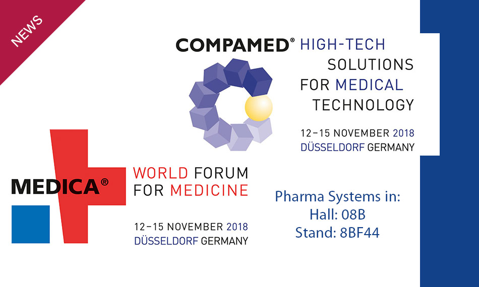 Visit Pharma Systems at MEDICA – COMPAMED Düsseldorf 12-15 November 2018